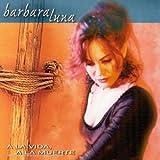 Songtexte von Barbara Luna - A la vida, a la muerte