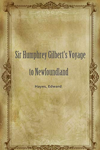 Sir Humphrey Gilbert's Voyage to Newfoundland (English Edition) - Voyage Kanada Kindle