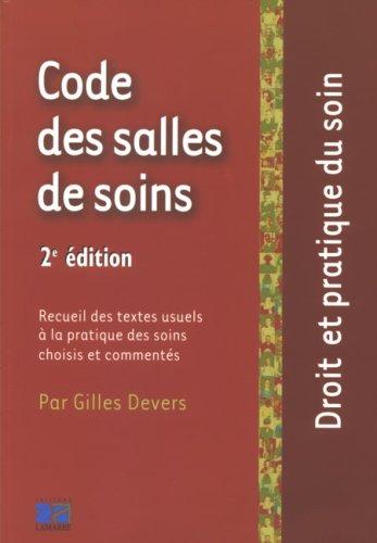 Code des salles de soin : Recueil des textes usuels à la pratique des soins choisis et commentés par Gilles Devers
