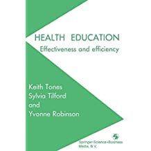 Health Education: Effectiveness And Efficiency by Keith Tones (1990-02-28)