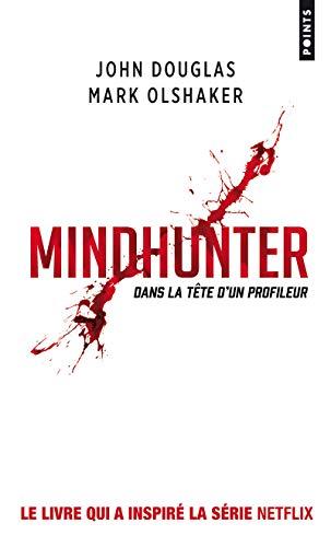 Mindhunter. Dans la tête d'un profileur par John edward Douglas
