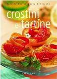 Scarica Libro Crostini e tartine Ediz illustrata (PDF,EPUB,MOBI) Online Italiano Gratis