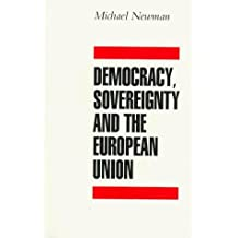 Democracy, Sovereignty and the European Union by Michael Newman (1996-12-31)