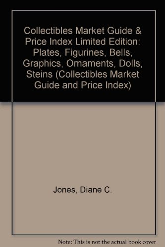 Collectibles Market Guide & Price Index Limited Edition: Plates, Figurines, Bells, Graphics, Ornaments, Dolls, Steins (Collectibles Market Guide and Price Index)