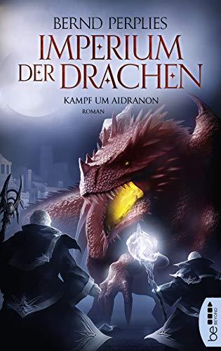 Imperium der Drachen - Kampf um Aidranon von [Perplies, Bernd]