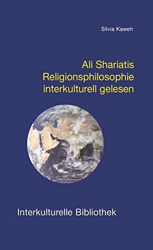 Ali Shariatis Religionsphilosophie interkulturell gelesen (Interkulturelle Bibliothek)