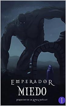 Emperador I: Miedo de [de la Rosa Castillo, Fernando]