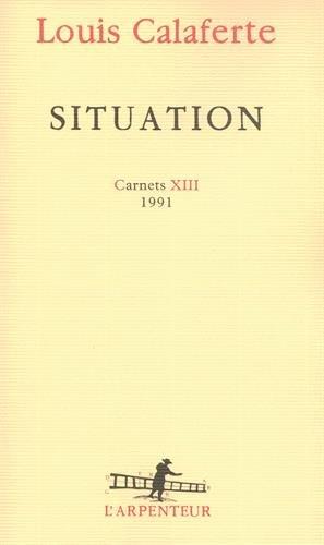 Situation : Carnets XIII 1991 par Louis Calaferte