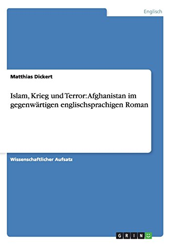 Islam, Krieg und Terror: Afghanistan im gegenwärtigen englischsprachigen Roman