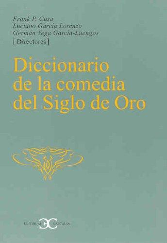 Diccionario de La Comedia del Siglo de Oro (Castalia Instrumenta) por Casa