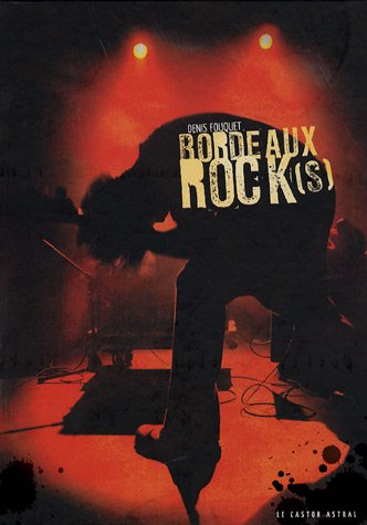 Bordeaux Rock(s) par Denis Fouquet