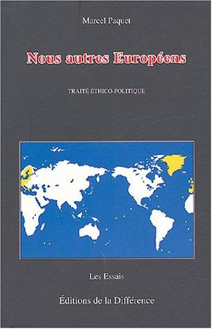 Nous autres Européens : Traité éthico-politique par Marcel Paquet