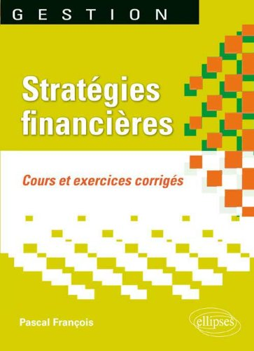 Stratégies financières : Cours & Exercices corrigés