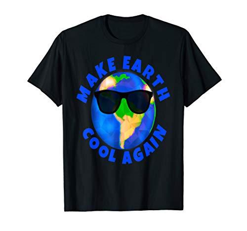 Make Earth Cool Again Climate Change Save Planet B Activist T-Shirt