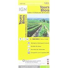 IGN 1 : 100 000 Tours Blois: Top 100 Tourisme et Découverte. Patrimoine historique et naturel / Courbes de niveau / Itinéraires de randonnée / Compatible GPS (Ign Map)
