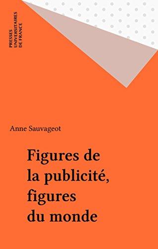 Figures de la publicité, figures du monde (Sociologie d'aujourd'hui) par Anne Sauvageot