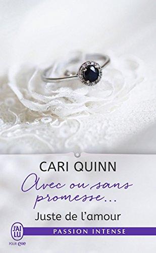 Juste de l'amour (Tome 3) - Avec ou sans promesse... par [Quinn, Cari]