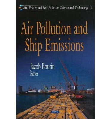 [(Air Pollution and Ship Emissions)] [ Edited by Jacob Boutin ] [August, 2010]