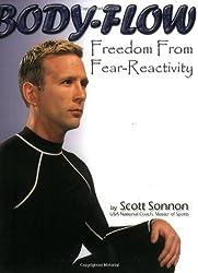 Body-Flow: Freedom from Fear-Reactivity