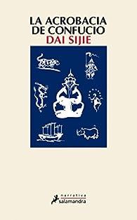 La acrobacia de Confucio par Dai Sijie