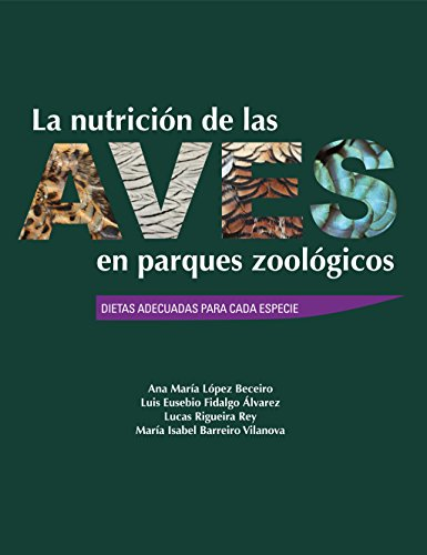 La nutrición de las aves en parques zoológicos. Dietas adecuadas para cada especie.