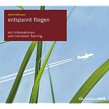 entspannt fliegen: Mit Informationen und mentalem Training