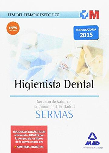 Higienista Dental, Servicio de Salud de la Comunidad de Madrid. Test temario específico por José Manuel . . . [Et Al. ] Ania Palacio