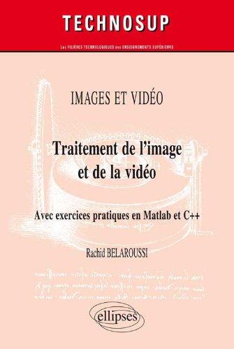 Traitement de l'image et de la vidéo par Rachid Belaroussi