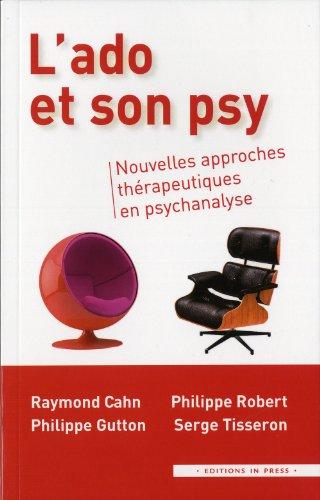 L'ado et son psy. Nouvelles approches thérapeutiques en psychanalyse