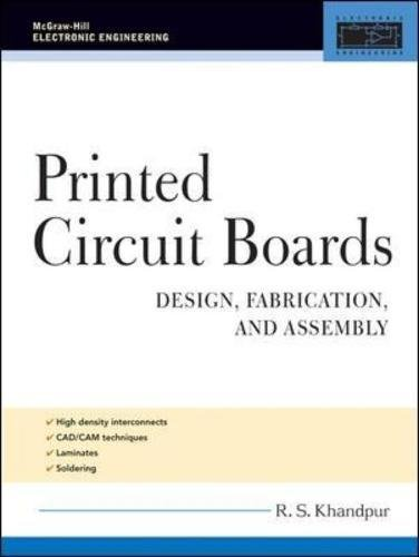 Printed Circuit Boards: Design, Fabrication, and Assembly (McGraw-Hill Electronic Engineering) -