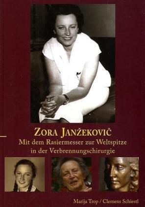 Zora Janzekovic: Mit dem Rasiermesser zur Weltspitze in der Verbrennungschirurgie