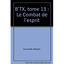B'TX, tome 13 : Le Combat de l'esprit