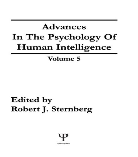 Advances in the Psychology of Human Intelligence: Volume 5 (English Edition)
