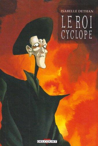 Le roi Cyclope : L'Intégrale