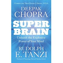 [(Super Brain: Unleashing the Explosive Power of Your Mind to Maximize Health, Happiness and Spiritual Well-being)] [Author: Deepak Chopra] published on (August, 2013)