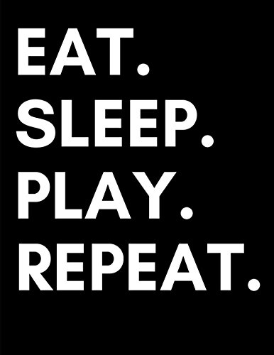 Eat Sleep Play Repeat Large Gamer Journal Notebook Planner For Those Who Love Gaming