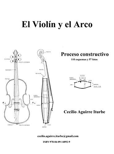 El Violín y el Arco Proceso Constructivo (Spanish Edition)
