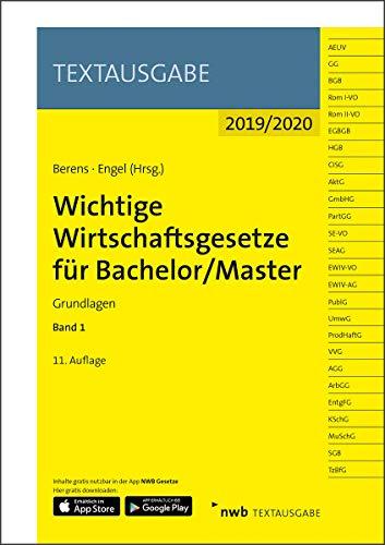Wichtige Wirtschaftsgesetze für Bachelor/Master, Band 1: Grundlagen (Textausgabe)
