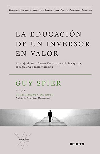 La educación de un inversor en valor: Mi viaje de transformación en busca de la riqueza, la sabiduría y la iluminación (Cobas Asset Management) por Guy Spier