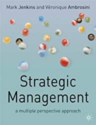 Strategic Management: A Multiple Perspective Approach