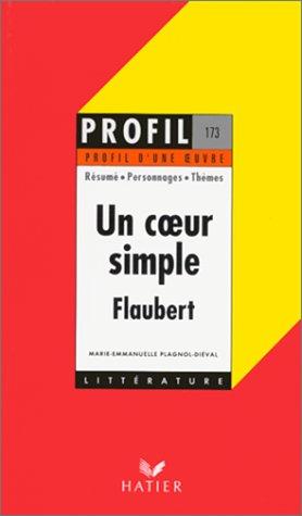 Profil d'une oeuvre : Un coeur simple, Flaubert : 1877