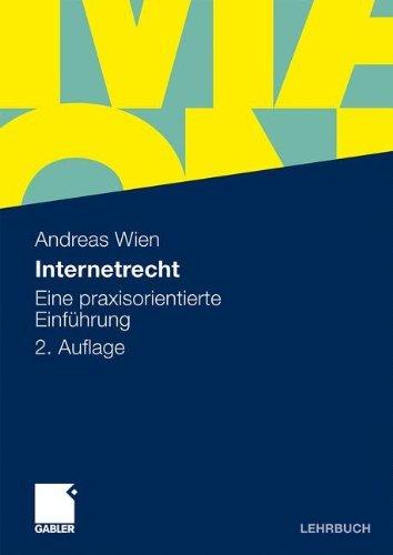 Internetrecht: Eine praxisorientierte Einführung