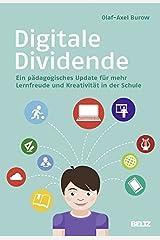 Digitale Dividende: Ein pädagogisches Update für mehr Lernfreude und Kreativität in der Schule Taschenbuch