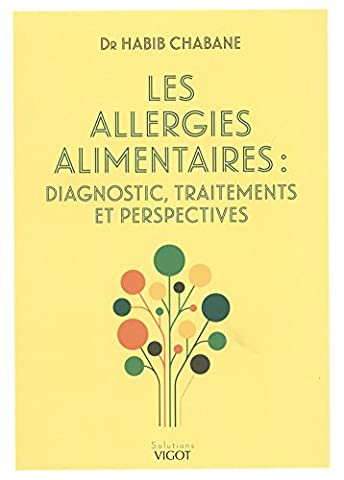 Les allergies alimentaires : Diagnostic, traitements et perspectives