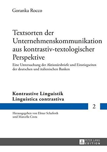 Textsorten der Unternehmenskommunikation aus kontrastiv-textologischer Perspektive: Eine Untersuchung der Aktionärsbriefe und Einstiegseiten der ... Linguistik / Linguistica contrastiva)