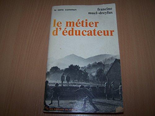 Le Métier d'éducateur : Les instituteurs de 1900, les éducateurs spécialisés de 1968