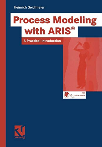 Process Modeling with ARIS: A Practical Introduction