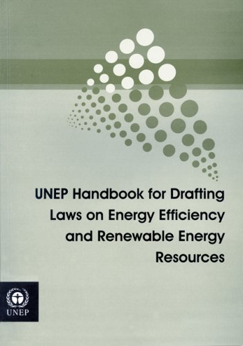 UNEP Handbook for Drafting Laws on Energy Efficieincy and Renewable Energy Resources