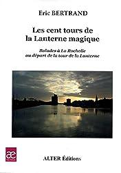 Les cent tours de la Lanterne magique (Balades à La Rochelle au départ de la tour de la Lanterne)