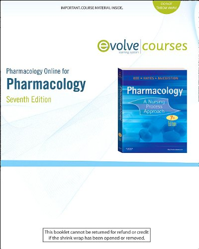 Pharmacology Online for Pharmacology (User Guide and Access Code): A Nursing Process Approach, 7e
